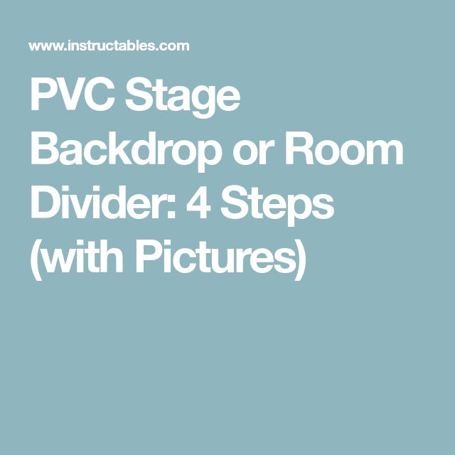 PVC Stage Backdrop or Room Divider: 4 Steps (with Pictures)