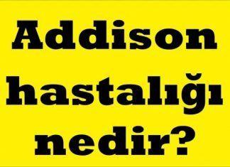 Addison Hastalığı Nedir?