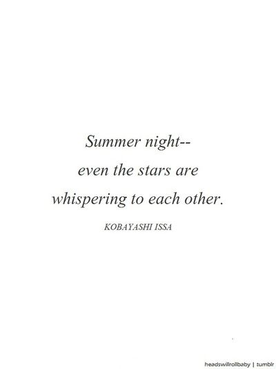 """even the stars are whispering to each other"" -Kobayashi Issa"