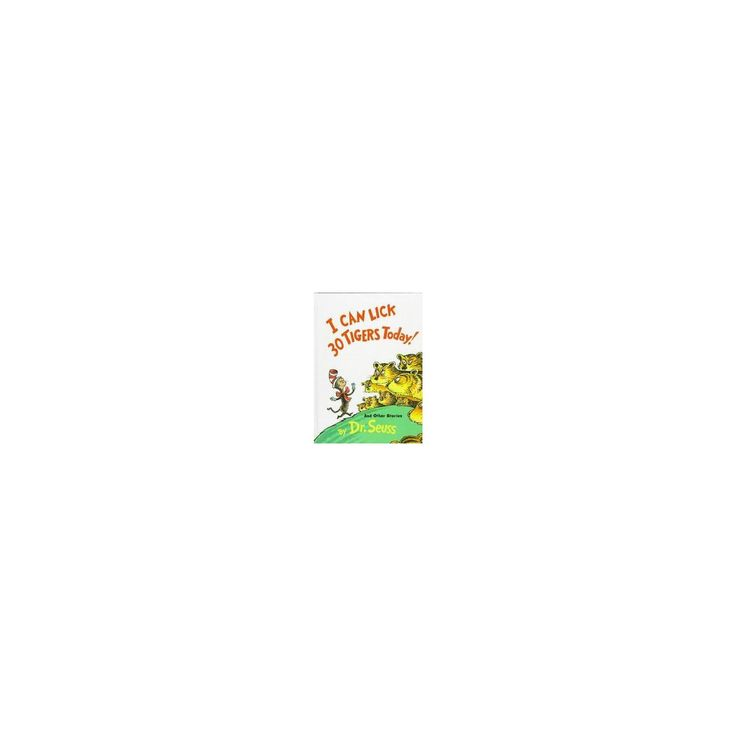 I Can Lick 30 Tigers Today, and Other Stories (Hardcover) (Dr. Seuss)