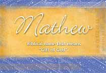 Matthew, name meaning--yupp is our lil Gift from God..looove him