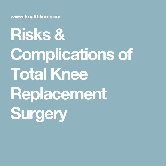 Risks & Complications of Total Knee Replacement Surgery
