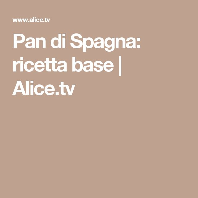 Pan di Spagna: ricetta base | Alice.tv