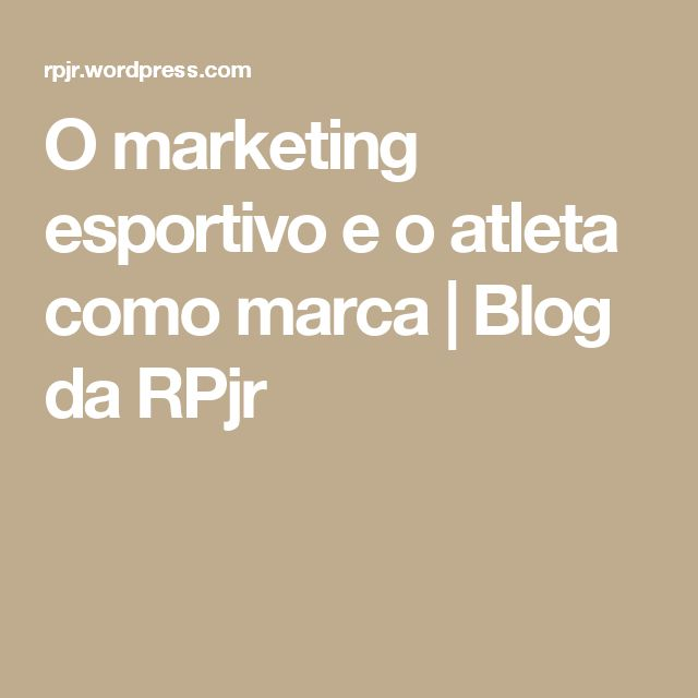 O marketing esportivo e o atleta como marca | Blog da RPjr