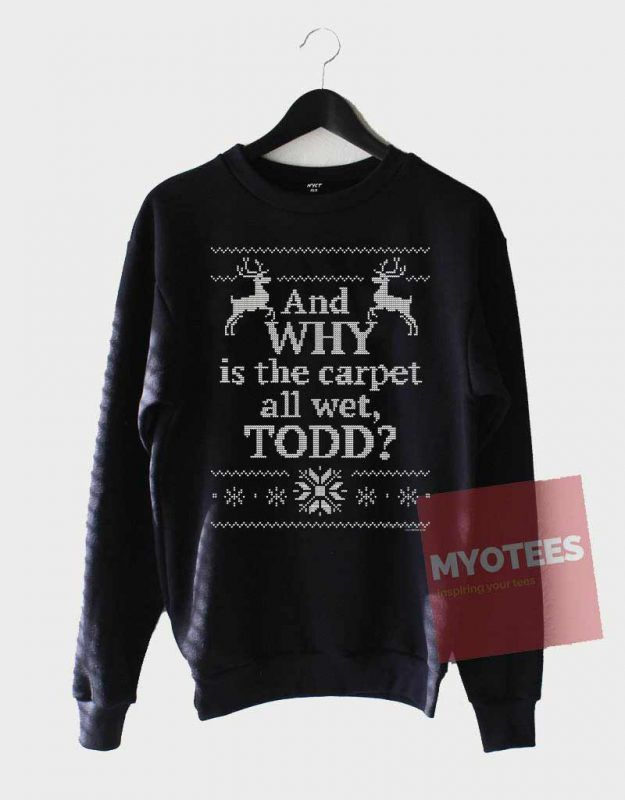 Cheap Sweatshirt And Why is the carpet all wet TODD Unisex on Sale