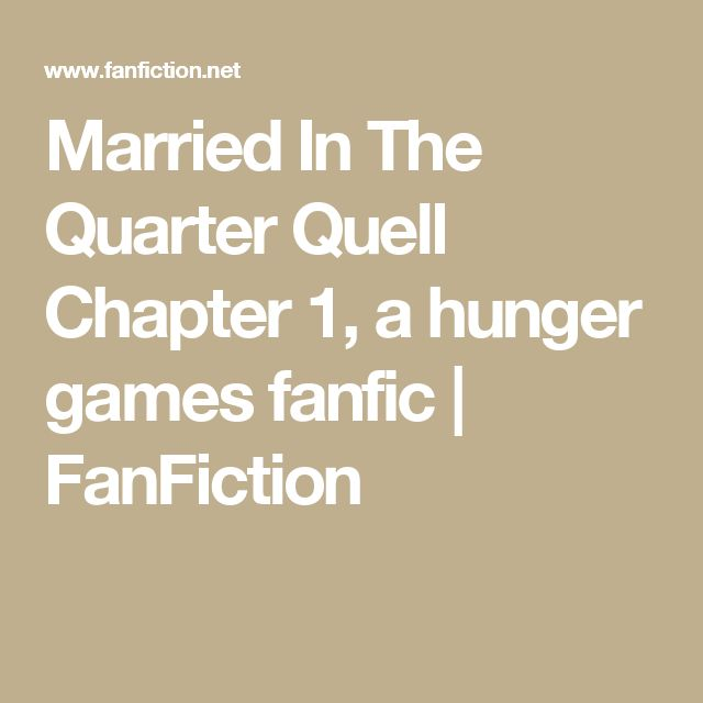 Married In The Quarter Quell Chapter 1, a hunger games fanfic | FanFiction