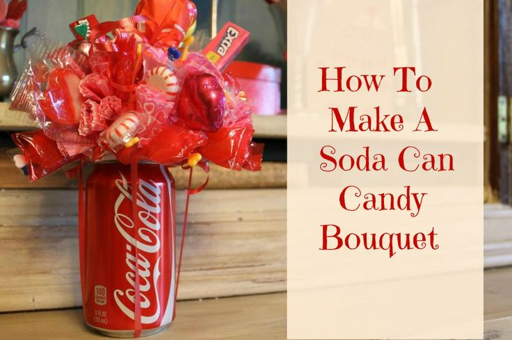 Miss Kopy Kat: How To Make A Soda Can Candy Bouquet