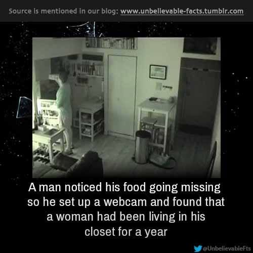 A woman had been living in his closet for a year   Unbelievable ...