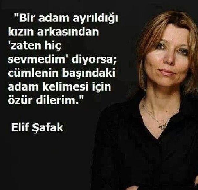Elif Şafak, sevmem.. Ama sözünü sevdim