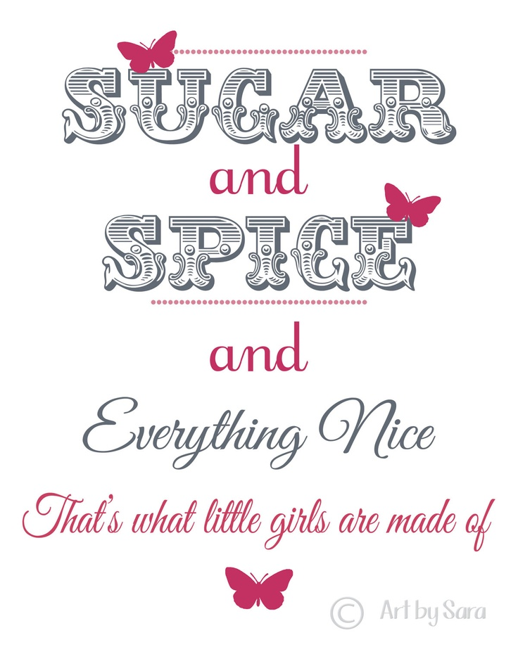 And Everything Else Too All Kinds Of Neighbors: Sugar And Spice And Everything Nice, That's What Little