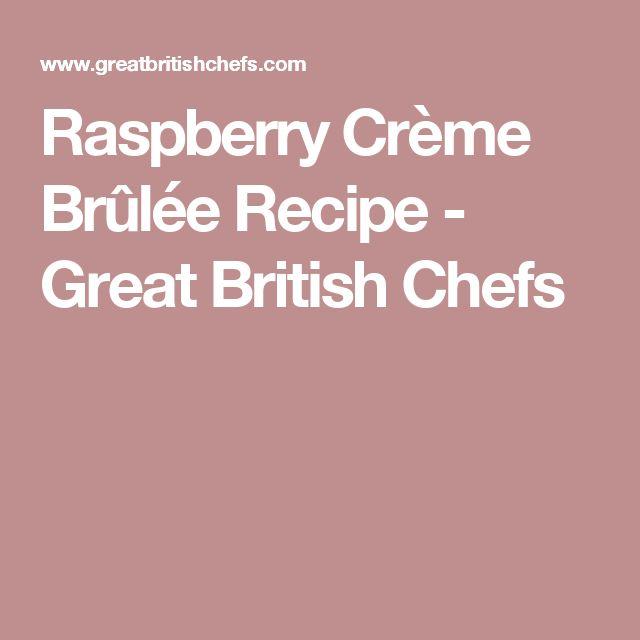 Raspberry Crème Brûlée Recipe - Great British Chefs