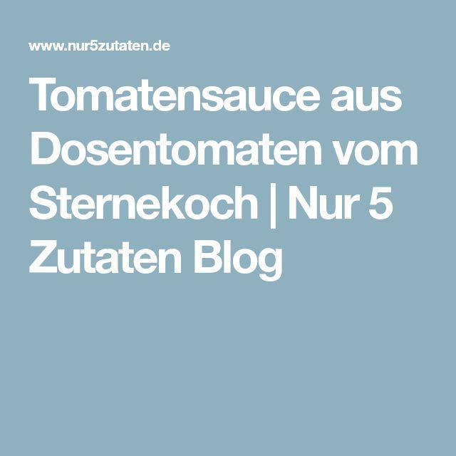 Tomatensauce aus Dosentomaten vom Sternekoch | Nur 5 Zutaten Blog