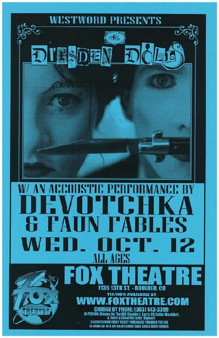 Original concert poster for Dresden Dolls, Devotchka, and Faun Fables at the Fox Theatre in Boulder, CO. Rare telephone pole poster- very few survived. 11 x 17 on thin paper.