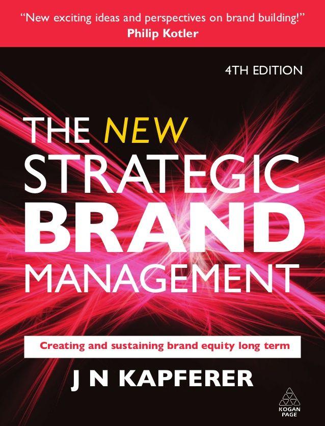 Strategic brand management  philip kotler by brandsynapse via slideshare