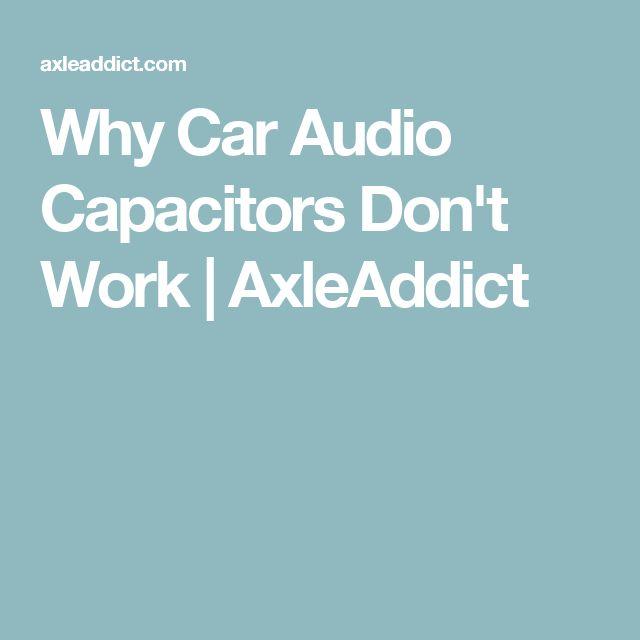 Why Car Audio Capacitors Don't Work | AxleAddict