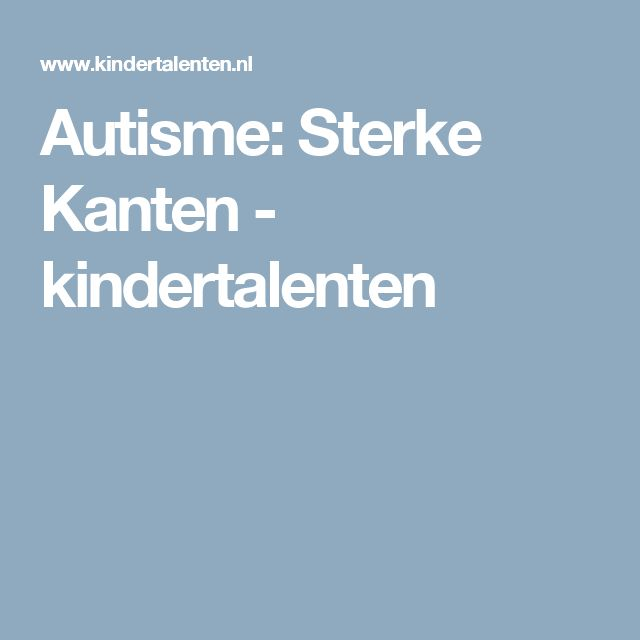 Autisme: Sterke Kanten - kindertalenten