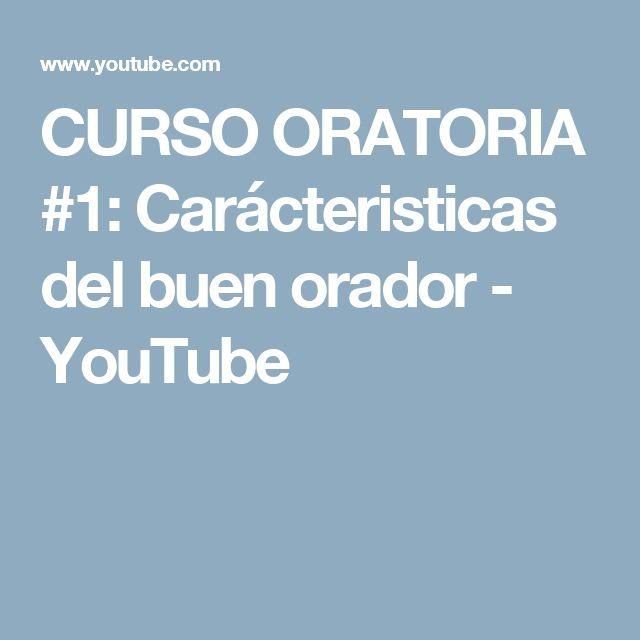 CURSO ORATORIA #1: Carácteristicas del buen orador - YouTube