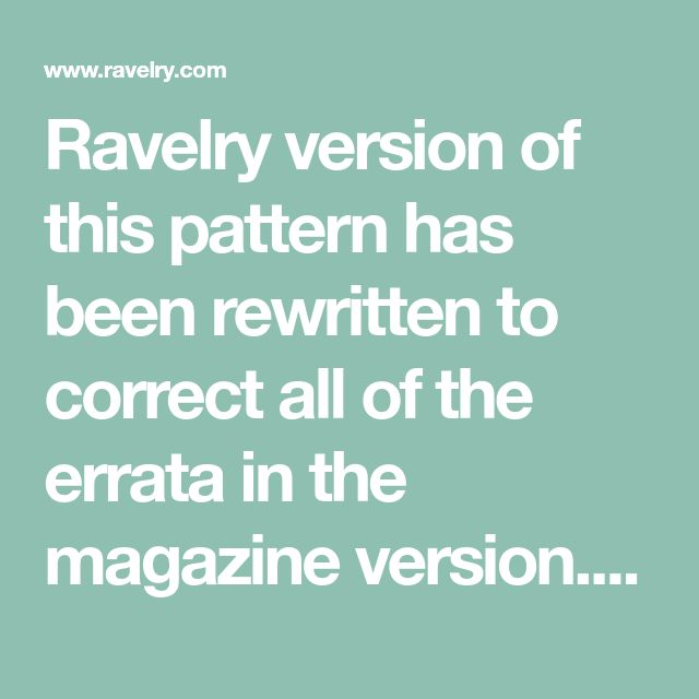 Ravelry version of this pattern has been rewritten to correct all of the errata in the magazine version. Charts have also been included for the head and body which are constructed using short rows (no intarsia in this pattern).