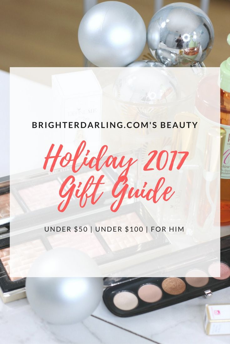 THE ULTIMATE Holiday Gift Guide For Beauty 2017 | UNDER $50 UNDER $100 AND GIFTS FOR HIM