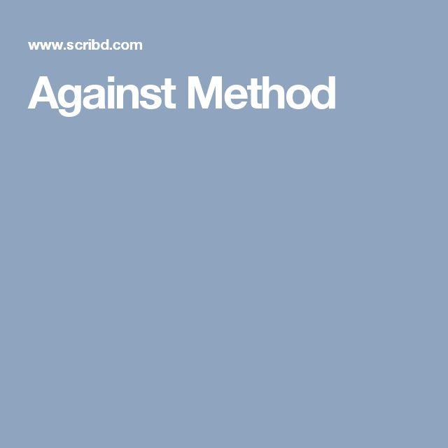 Against Method/ Paul Feyerabend/ Philosophy of Science/ Scribd