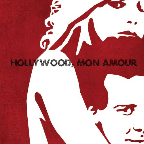 Hollywood, Mon Amour – Hollywood, Mon Amour