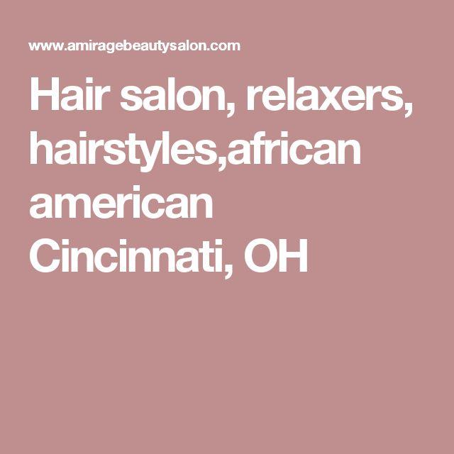 Hair salon, relaxers, hairstyles,african american Cincinnati, OH