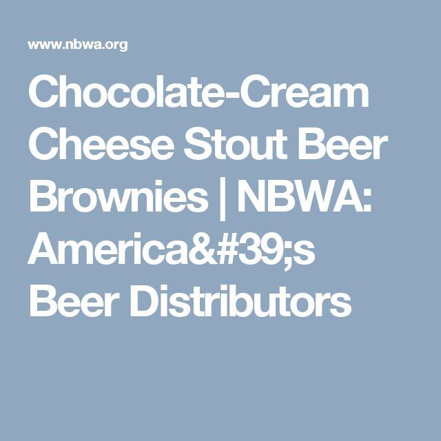 Chocolate-Cream Cheese Stout Beer Brownies   NBWA: America's Beer Distributors