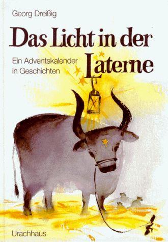 Das Licht in der Laterne. Ein Adventskalender in Geschichten: Amazon.de: Georg Dreissig: Bücher