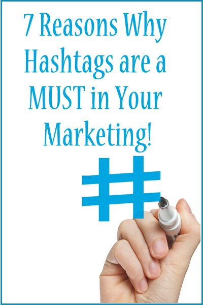 7 Reasons Why #Hashtags are a MUST in Your Marketing