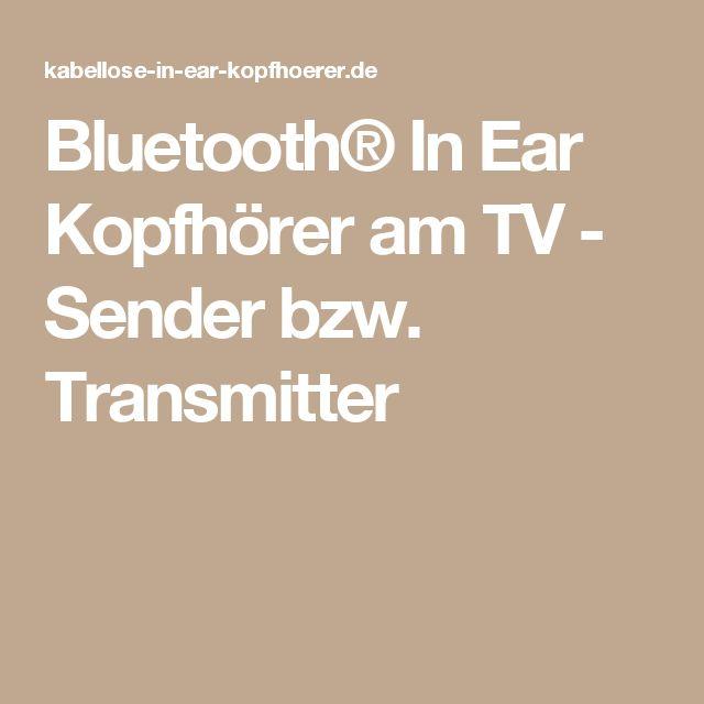 Bluetooth® In Ear Kopfhörer am TV - Sender bzw. Transmitter