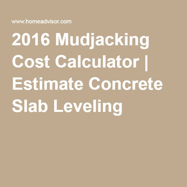 2016 mudjacking cost calculator estimate concrete slab