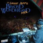 DJ Jazzy Jeff – Beyond Wonderland (Mix)