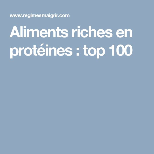 Aliments riches en protéines : top 100