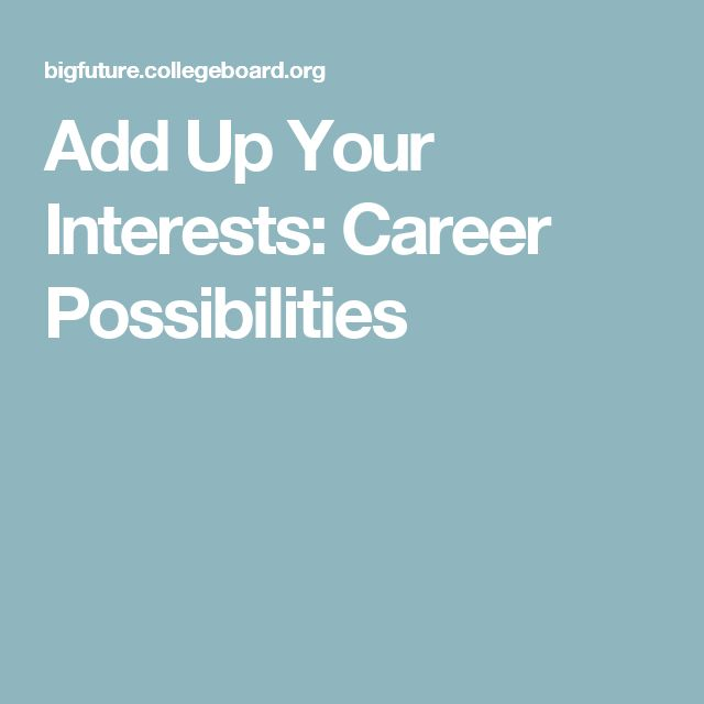 Add Up Your Interests: Career Possibilities