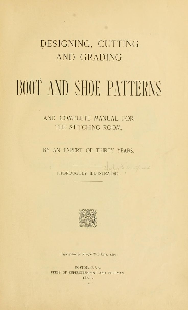 Designing, Cutting And Grading Boot And Shoe Patterns, Andplete Manual  For The Stitching