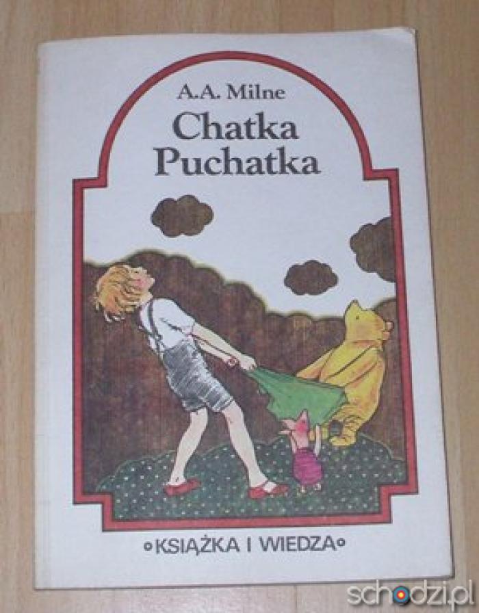 Chatka Puchatka Alan Alexander Milne - Schodzi.pl