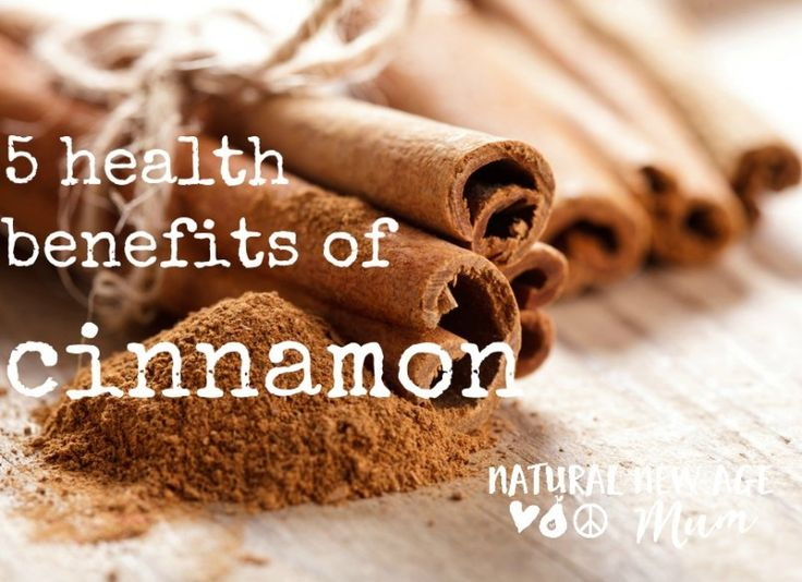 5 Health Benefits of Cinnamon - Natural New Age Mum