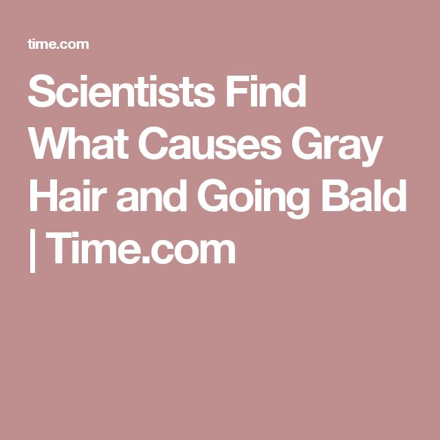 Scientists Find What Causes Gray Hair and Going Bald | Time.com