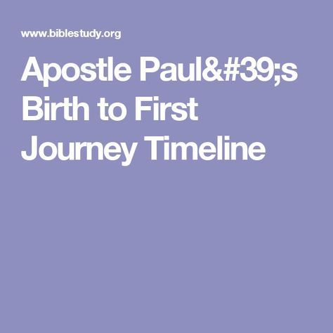 Apostle Paul's Birth to First Journey Timeline