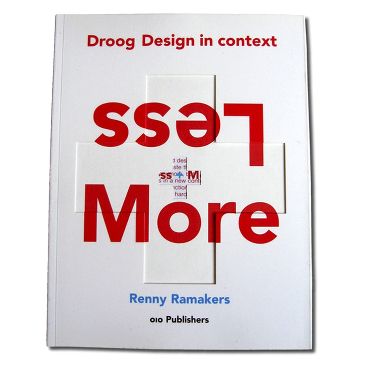 Less + more, autore Renny Ramakers, grafica Thonik, editore Ed van Hinte, 010 Publishers, 2002