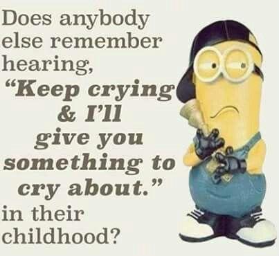 I say this my kids. LOL