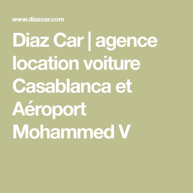 Diaz Car   agence location voiture Casablanca et Aéroport Mohammed V