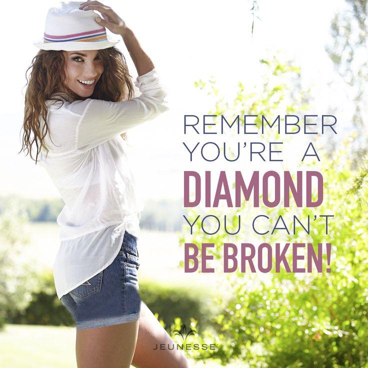 Remember you're a DIAMOND you can't be broken! - https://amroud.jeunesseglobal.com/en-US/