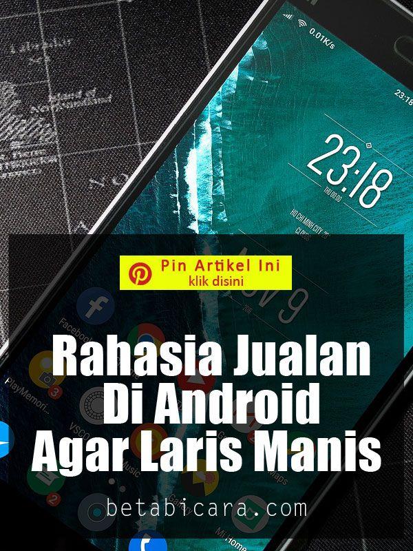 Cara Jualan Online Di Hp Android Agar Banyak Pembeli Dan Laku Keras Aplikasi Android Manis