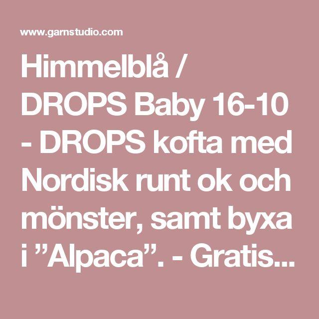 """Himmelblå / DROPS Baby 16-10 - DROPS kofta med Nordisk runt ok och mönster, samt byxa i """"Alpaca"""". - Gratis mönster från DROPS Design"""