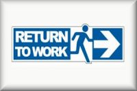 RETURN TO WORK--A Return-to-Work Program helps get injured workers back to work as soon as medically possible, and as safely as possible.