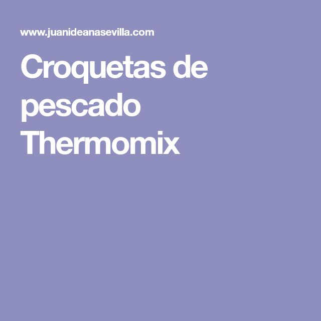 Croquetas de pescado Thermomix