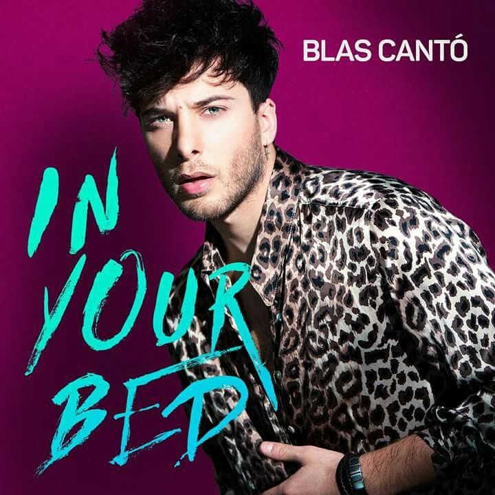 Blas Cantó: In your bed (CD Single) - 2017.