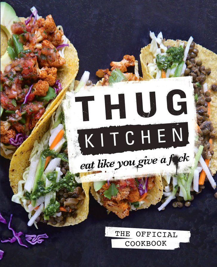 "Pin for Later: Thug Kitchen's Veggie Mission Is to Get You to ""F*cking Eat That Sh*t"""