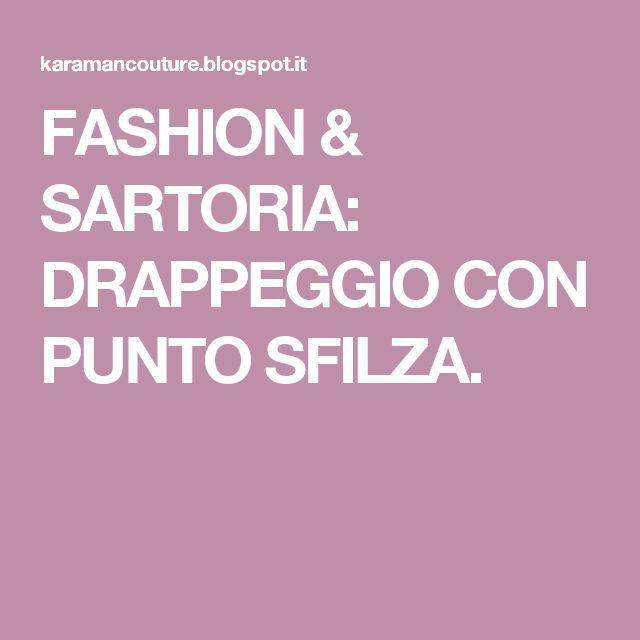 FASHION & SARTORIA: DRAPPEGGIO CON PUNTO SFILZA.